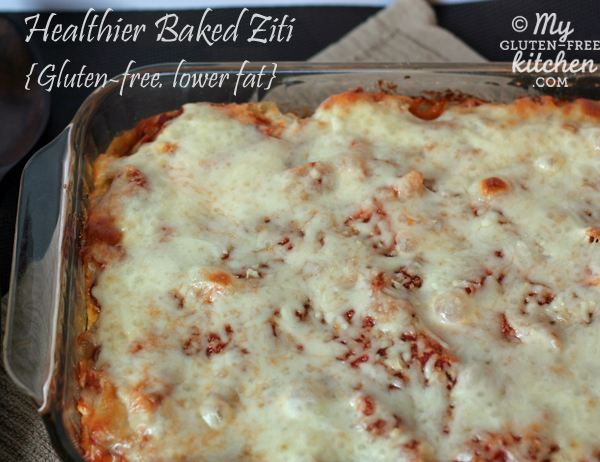 Healthier Cheesy Baked Ziti {gluten-free, lower fat}