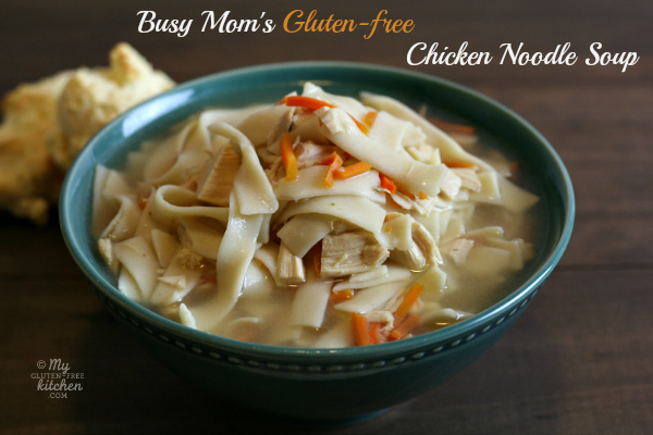 Busy Mom's Gluten-free Chicken Noodle Soup