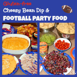 Cheesy Bean Dip and other Football Party food {Gluten-free}