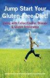 Jump Start Your Gluten-free Diet (Celiac Disease resource)