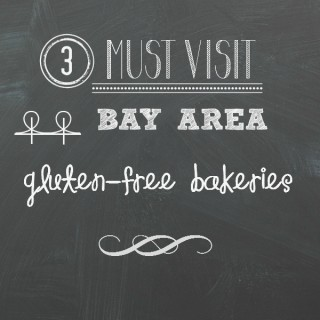 3 must visit Bay Area gluten-free bakeries. If you are planning a trip, make sure you get to these!