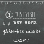 3 Bay Area Gluten-free Bakeries you don't want to miss!