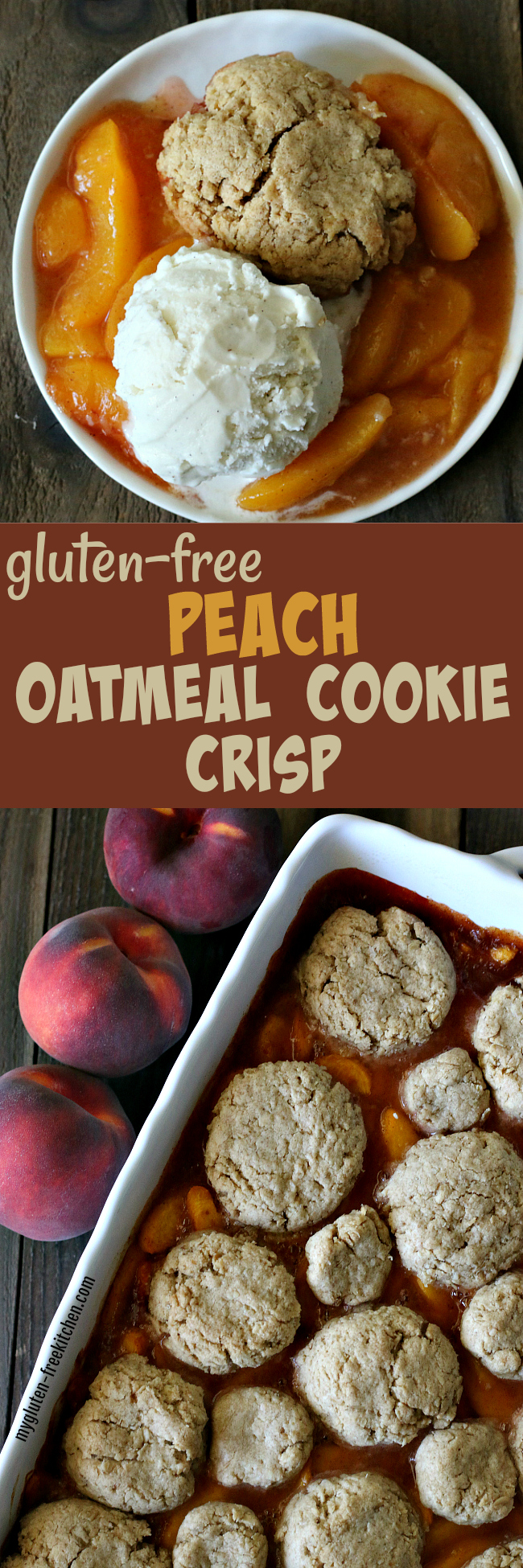 Gluten-free Peach Oatmeal Cookie Crisp Recipe with dairy-free option