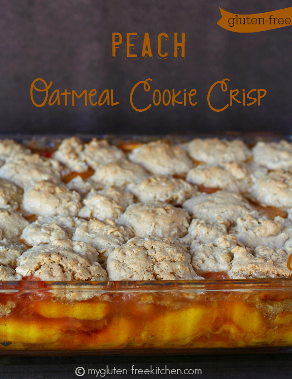 Gluten-free Peach Oatmeal Cookie Crisp - The peaches are topped with oatmeal cookies in this cross between a cobbler and a crisp.