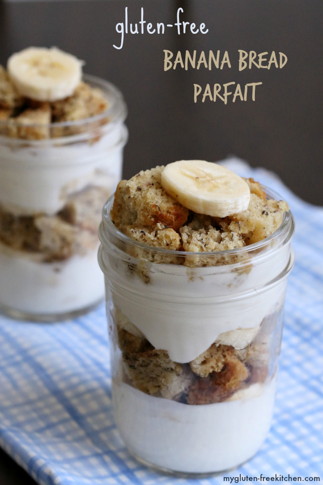 Gluten-free Banana Bread Parfait - Uses a thick slice of banana bread or a muffin. Love this for breakfast to go!