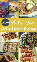 25+ Gluten-free Grilled Main Dishes Recipes. The best gluten-free grilled dinner recipes!