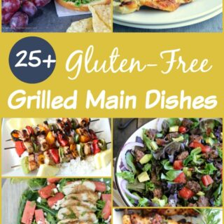 25+ Gluten-free Grilled Main Dishes